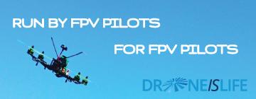 Run by FPV pilots, for FPV pilots